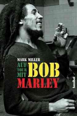 Auf Tour mit Bob Marley von Miller,  Mark