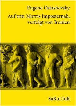 Auf tritt Morris Imposternak, verfolgt von Ironien von Ostashevsky,  Eugene, Wolf,  Uljana