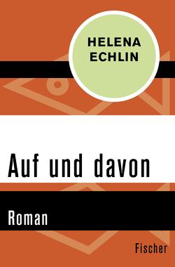 Auf und davon von Dörlemann,  Sabine, Echlin,  Helena