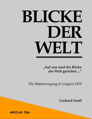 """""""Auf uns sind die Blicke der Welt gerichtet…"""" von Senft,  Gerhard"""