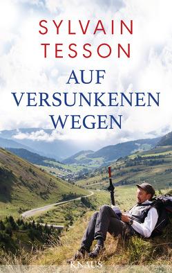 Auf versunkenen Wegen von Fock,  Holger, Müller,  Sabine, Tesson,  Sylvain