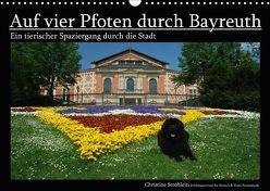Auf vier Pfoten durch Bayreuth (Wandkalender 2018 DIN A3 quer) von Ströhlein,  Christine