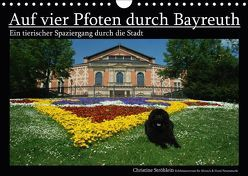 Auf vier Pfoten durch Bayreuth (Wandkalender 2018 DIN A4 quer) von Ströhlein,  Christine