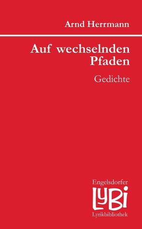 Auf wechselnden Pfaden von Herrmann,  Arnd