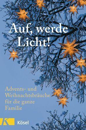 Auf, werde Licht von Neysters,  Peter, Schmitt,  Karl Heinz