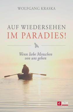 Auf Wiedersehen im Paradies! von Kraska,  Wolfgang