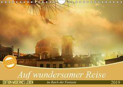 Auf wundersamer Reise im Reich der Fantasie (Wandkalender 2019 DIN A4 quer)