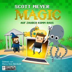 Auf Zauber komm raus (Magic 2.0, Band 2) von Meyer,  Scott