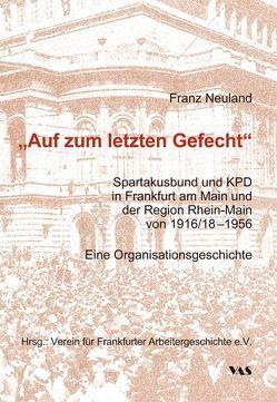 """""""Auf zum letzten Gefecht"""" von Neuland,  Franz, Verein für Frankfurter Arbeitergeschichte e.V."""