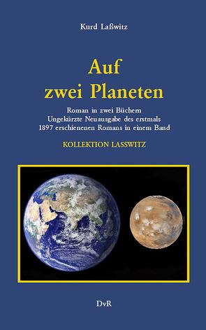 Auf zwei Planeten von Lasswitz,  Kurd, Zeeden,  Walter