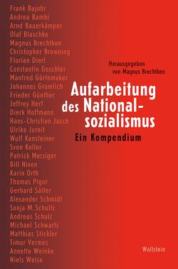 Aufarbeitung des Nationalsozialismus von Brechtken,  Magnus