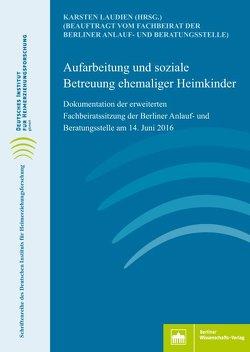 Aufarbeitung und soziale Betreuung ehemaliger Heimkinder von Laudien,  Karsten