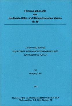 Aufbau und Betrieb einer zweistufigen Absorptionswärmepumpe zum Heizen und Kühlen von Kern,  Wolfgang