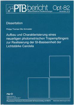 Aufbau und Charakterisierung eines neuartigen photometrischen Trapemfängers zur Realisierung der Basiseinheit der Lichtstärke Candela von Schneider,  Philipp Thomas Otto