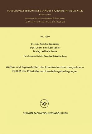 Aufbau und Eigenschaften des Kanalisationssteinzeugrohres — Einfluß der Rohstoffe und Herstellungsbedingungen von Konopicky,  Kamillo
