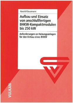 Aufbau und Einsatz von anschlussfertigen BHKW-Kompaktmodulen bis 250 kW von Klausmann,  Harald