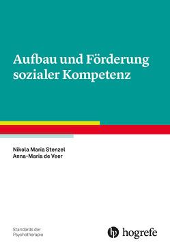 Aufbau und Förderung sozialer Kompetenz von de Veer,  Anna-Maria, Stenzel,  Nikola M.