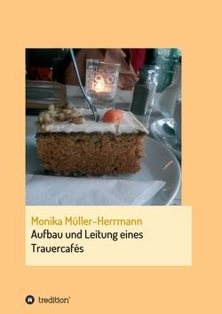 Aufbau und Leitung eines Trauercafés von Müller-Herrmann,  Monika