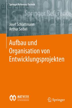 Aufbau und Organisation von Entwicklungsprojekten von Schlattmann,  Josef, Seibel,  Arthur