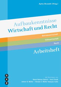 Aufbaukenntnisse Wirtschaft und Recht von Brunetti,  Aymo