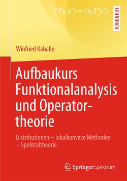 Aufbaukurs Funktionalanalysis und Operatortheorie von Kaballo,  Winfried