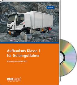Aufbaukurs Klasse 1 für Gefahrgutfahrer – Expertenpaket von Schroer,  Jürgen