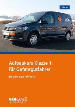 Aufbaukurs Klasse 1 für Gefahrgutfahrer von Schroer,  Jürgen