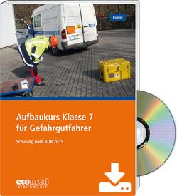 Aufbaukurs Klasse 7 für Gefahrgutfahrer – Expertenpaket von Ridder,  Klaus