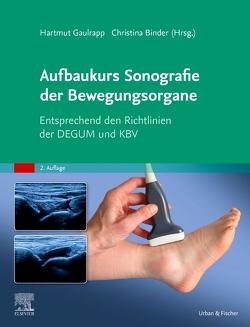 Aufbaukurs Sonografie der Bewegungsorgane von Binder,  Christina, Gaulrapp,  Hartmut