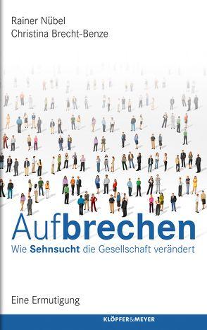 Aufbrechen von Brecht-Benze,  Christina, Nübel,  Rainer