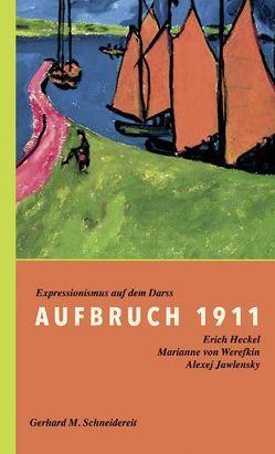 Aufbruch 1911 von Fäthke,  Bernd, Schneidereit,  Gerhard M.