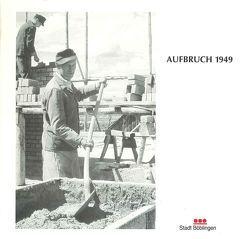Aufbruch 1949 von Scholz,  Günter, Vogelgsang,  Alexander