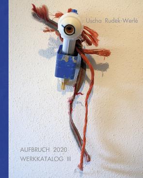 AUFBRUCH 2020 von Rudek-Werlé,  Uscha