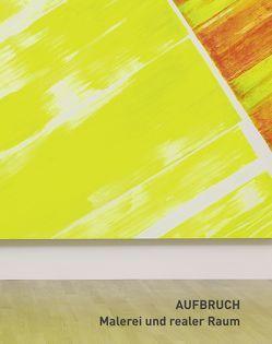 Aufbruch von Berswordt-Wallrabe,  Silke von, Buhlmann,  Britta E., Franz,  Erich, Haunschild,  Jeanne, Hervol,  Anke, Kudielka,  Robert, Lauter,  Marlene, Neumann,  Jörg-Uwe