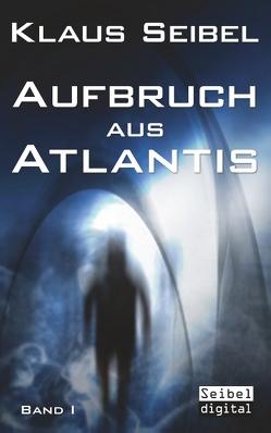 Aufbruch aus Atlantis von Seibel,  Klaus