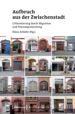 Aufbruch aus der Zwischenstadt von Schaefer,  Klaus
