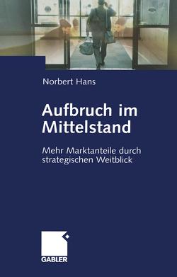 Aufbruch im Mittelstand von Hans,  Norbert
