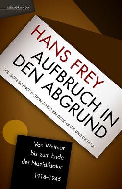 Aufbruch in den Abgrund von Frey,  Hans