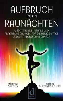 Aufbruch in den Raunächten von Bliedtner-Sisman,  Katrin, Gärtner,  Susanne
