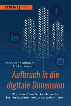 Aufbruch in die digitale Dimension von Althaller,  Jacqueline, Leopold,  Meike
