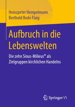 Aufbruch in die Lebenswelten von Flaig,  Berthold Bodo, Hempelmann,  Heinzpeter