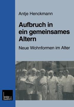 Aufbruch in ein gemeinsames Altern von Henckmann,  Antje