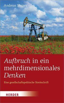 Aufbruch in ein mehrdimensionales Denken von Steiner,  Andreas