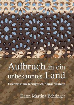Aufbruch in ein unbekanntes Land von Behringer,  Karin Martina