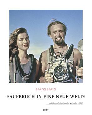 Hans Hass – Aufbruch in eine neue Welt von Hass,  Hans, Jung,  Michael