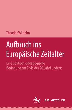 Aufbruch ins Europäische Zeitalter von Wilhelm,  Theodor