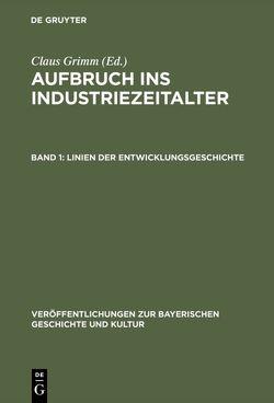Aufbruch ins Industriezeitalter / Linien der Entwicklungsgeschichte von Grimm,  Claus