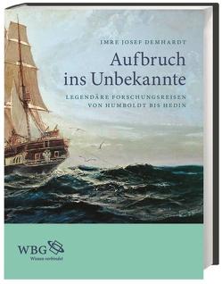 Aufbruch ins Unbekannte von Demhardt,  Imre Josef