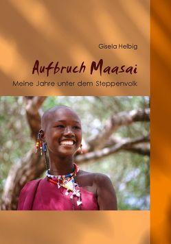 Aufbruch Maasai von Helbig,  Gisela