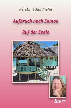 Aufbruch nach Samoa von Schindhelm,  Kerstin